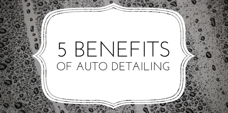5 benefits of auto detailing in Tulsa